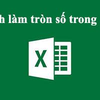 Cách làm tròn số trong Excel 2003, 2007, 2010, 2013, 2016, 2019