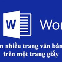 Hướng dẫn in nhiều trang Word trên một trang giấy