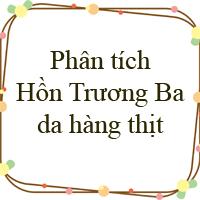 Phân tích vở kịch Hồn Trương Ba da hàng thịt của Lưu Quang Vũ
