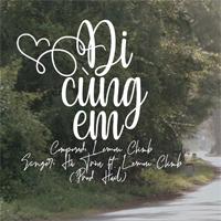 Lời bài hát Đi cùng em - Hà Tròn, Lemon Climb