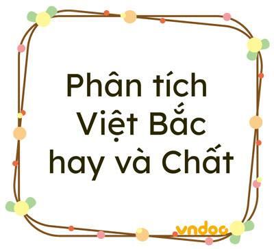 Phân tích bài thơ Việt Bắc hay và Chất
