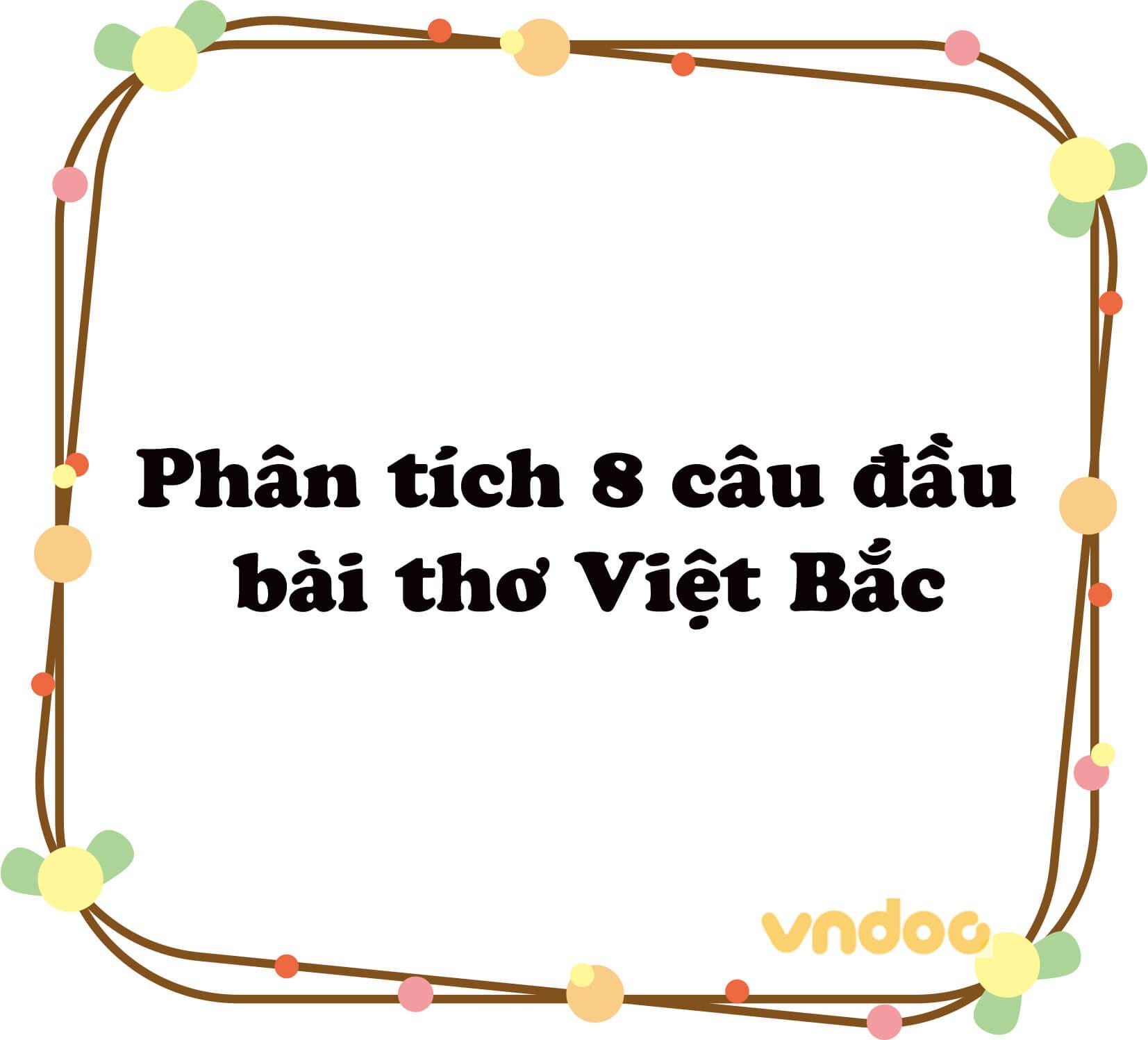 Phân tích 8 câu đầu Việt Bắc Hay Chọn Lọc