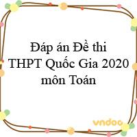Đáp án Đề thi THPT Quốc Gia 2020 môn Toán chính thức của Bộ GD&ĐT