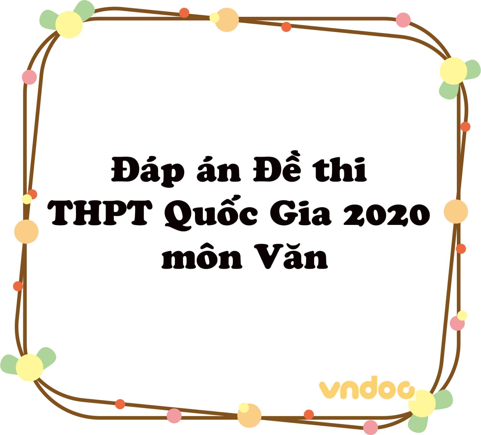 Đáp án Đề thi THPT Quốc Gia 2020 môn Văn