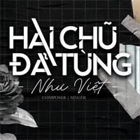 Lời bài hát Hai chữ đã từng - Như Việt