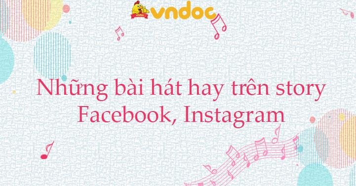 Những bài hát hay trên story Facebook, Instagram tháng 7/2021