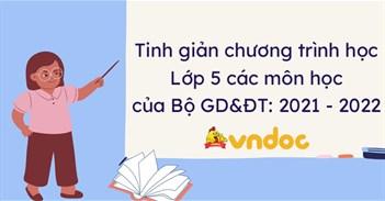 Tinh giản chương trình học lớp 5 của Bộ GD&ĐT năm 2021 - 2022